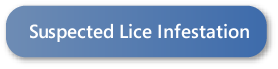 Suspected Lice Infestation